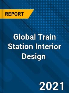 Global Train Station Interior Design Market