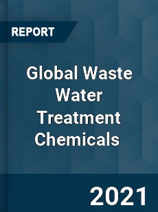 Global Waste Water Treatment Chemicals Market