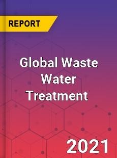 Global Waste Water Treatment Market