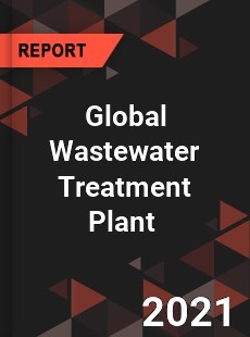 Global Wastewater Treatment Plant Market