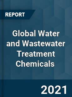 Global Water and Wastewater Treatment Chemicals Market