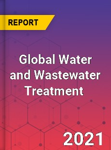Global Water and Wastewater Treatment Market