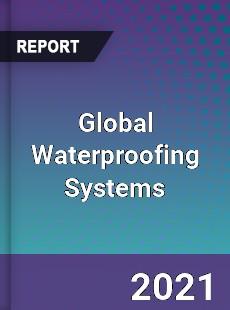 Global Waterproofing Systems Market