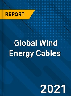Global Wind Energy Cables Market