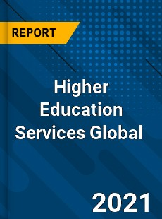 Higher Education Services Global Market