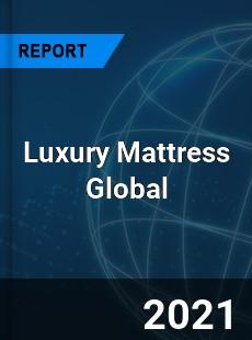 Luxury Mattress Global Market