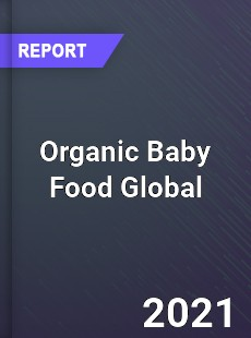 Organic Baby Food Global Market