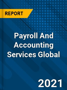 Payroll And Accounting Services Global Market
