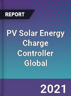 PV Solar Energy Charge Controller Global Market
