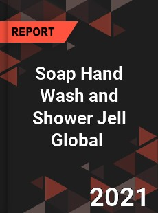 Soap Hand Wash and Shower Jell Global Market