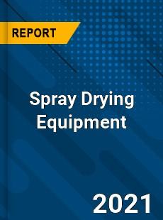 Spray Drying Equipment Market