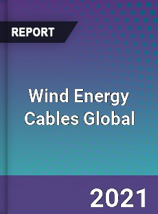 Wind Energy Cables Global Market