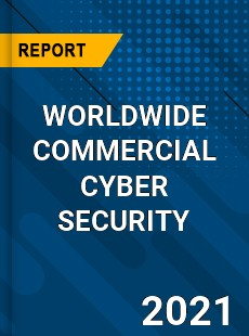 WORLDWIDE COMMERCIAL CYBER SECURITY MARKET