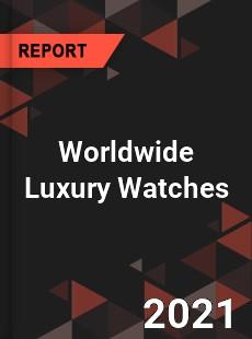 Worldwide Luxury Watches Market